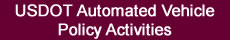 USDOT Automated Vehicle Policy Activities